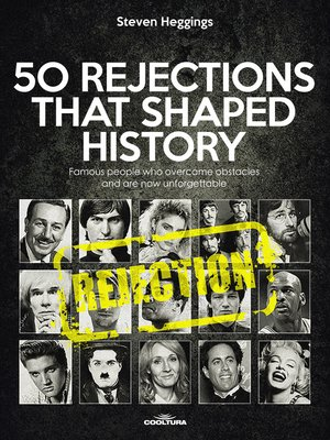 cover image of 50 REJECTIONS THAT SHAPED HISTORY