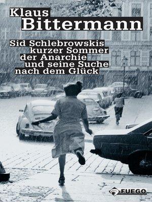 cover image of Sid Schlebrowskis kurzer Sommer der Anarchie und seine Suche nach dem Glück