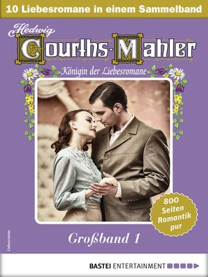 cover image of Hedwig Courths-Mahler Großband 1--Sammelband