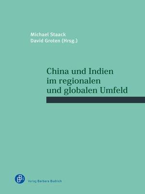 cover image of China und Indien im regionalen und globalen Umfeld