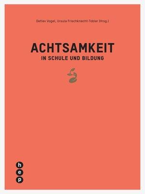 cover image of Achtsamkeit in Schule und Bildung (E-Book)