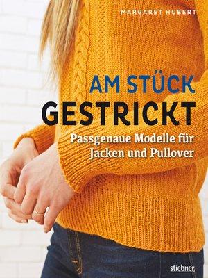 cover image of Am Stück gestrickt
