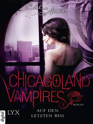 cover image of Chicagoland Vampires--Auf den letzten Biss