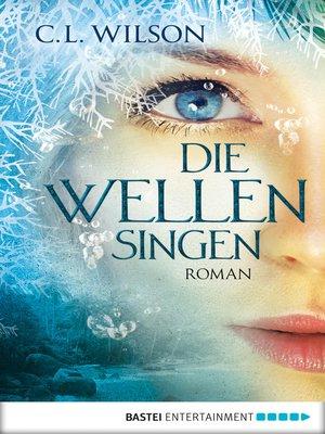 cover image of Die Wellen singen