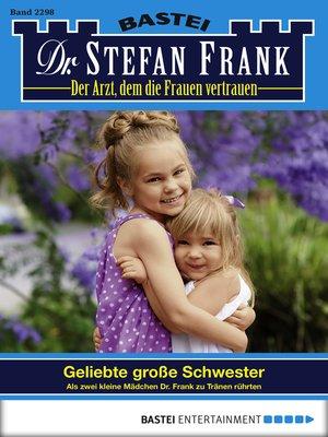 cover image of Dr. Stefan Frank--Folge 2298