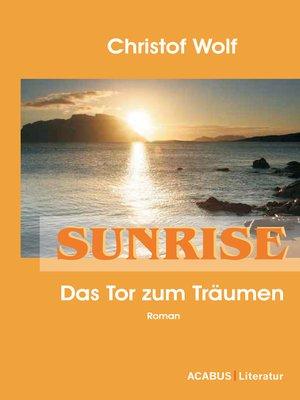 cover image of Sunrise--Das Tor zum Träumen