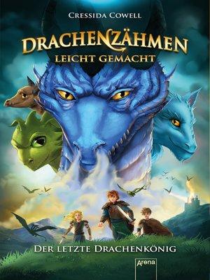 cover image of Drachenzähmen leicht gemacht (12). Der letzte Drachenkönig