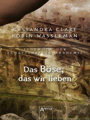 cover image of Das Böse, das wir lieben