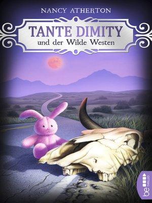 cover image of Tante Dimity und der Wilde Westen
