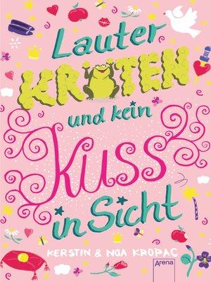 cover image of Lauter Kröten und kein Kuss in Sicht