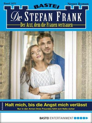 cover image of Dr. Stefan Frank 2471--Arztroman