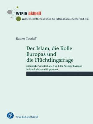 cover image of Der Islam, die Rolle Europas und die Flüchtlingsfrage