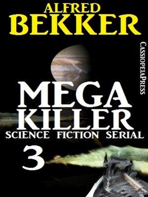 cover image of Mega Killer 3 (Science Fiction Serial)