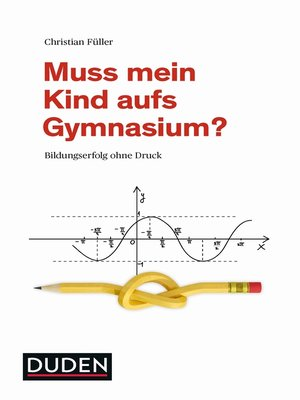 cover image of Muss mein Kind aufs Gymnasium?