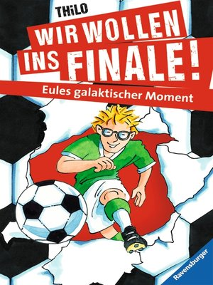 cover image of Wir wollen ins Finale! Eules galaktischer Moment