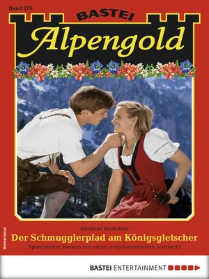 cover image of Alpengold 270--Heimatroman