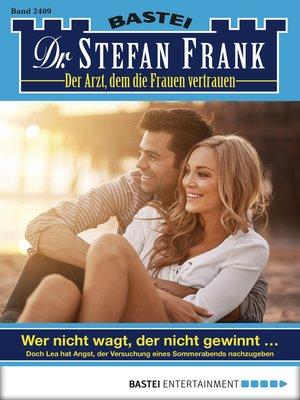 cover image of Dr. Stefan Frank--Folge 2409