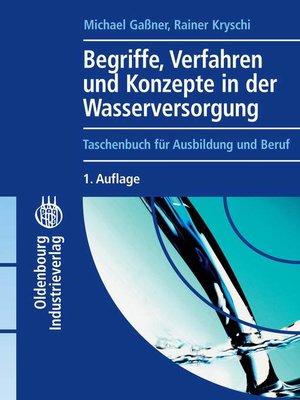 cover image of Begriffe, Verfahren und Konzepte in der Wasserversorgung