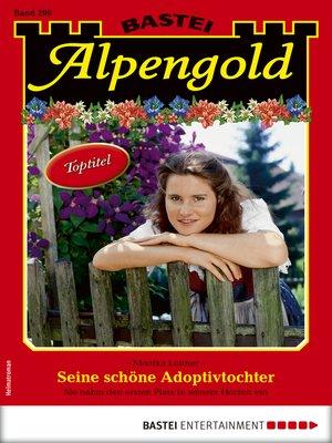 cover image of Alpengold 299--Heimatroman