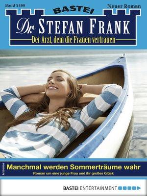 cover image of Dr. Stefan Frank 2460--Arztroman