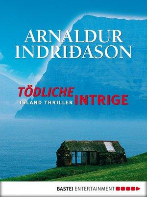 cover image of Tödliche Intrige