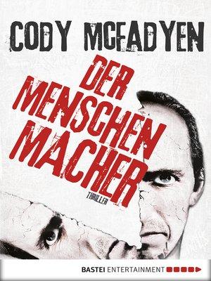 cover image of Der Menschenmacher
