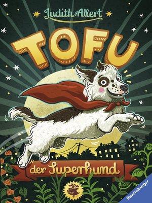 cover image of Tofu, der Superhund