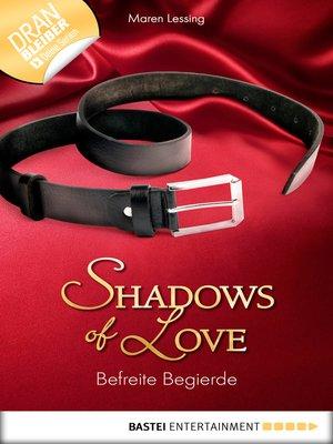 cover image of Befreite Begierde--Shadows of Love