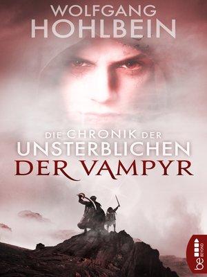 cover image of Die Chronik der Unsterblichen--Der Vampyr