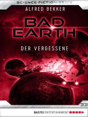 cover image of Bad Earth 33--Science-Fiction-Serie