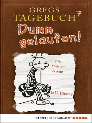 cover image of Gregs Tagebuch 7--Dumm gelaufen!