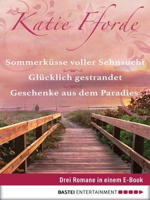cover image of Geschenke aus dem Paradies/Glücklich gestrandet/Sommerküsse voller Sehnsucht