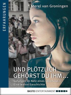 cover image of Und plötzlich gehörst du ihm