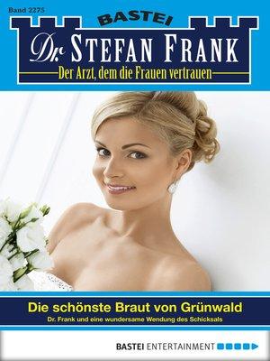 cover image of Dr. Stefan Frank--Folge 2275