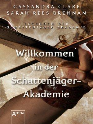 cover image of Willkommen in der Schattenjäger-Akademie