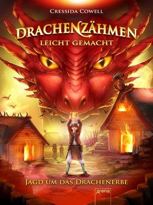 cover image of Drachenzähmen leicht gemacht (9). Jagd um das Drachenerbe