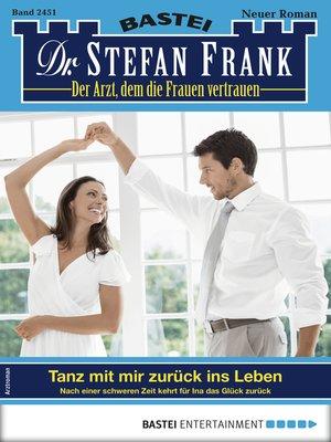 cover image of Dr. Stefan Frank 2451--Arztroman