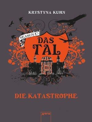 cover image of Das Tal. Die Katastrophe