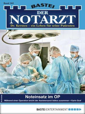 cover image of Der Notarzt 305--Arztroman