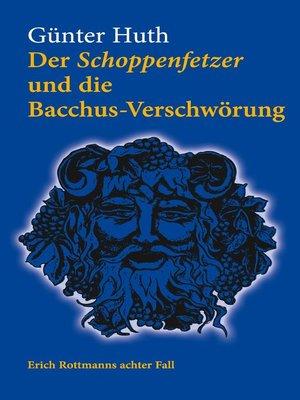 cover image of Der Schoppenfetzer und die Bacchus-Verschwörung