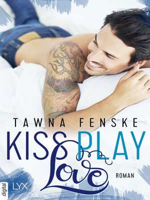 cover image of Kiss. Play. Love.