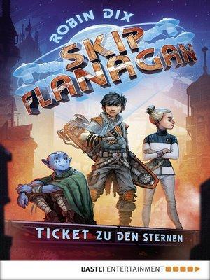 cover image of Skip Flanagan--Ticket zu den Sternen