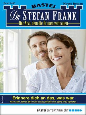 cover image of Dr. Stefan Frank 2483--Arztroman