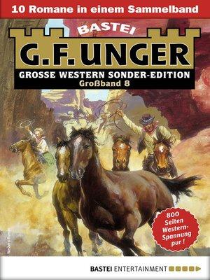 cover image of G. F. Unger Sonder-Edition Großband 8--Western-Sammelband