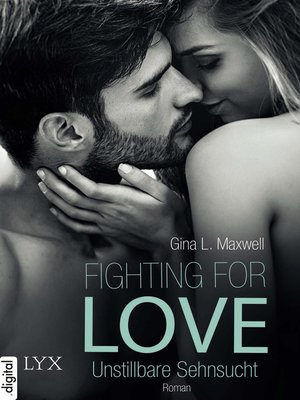 cover image of Fighting for Love--Unstillbare Sehnsucht