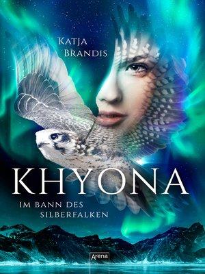 cover image of Khyona (1). Im Bann des Silberfalken