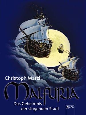 cover image of Malfuria. Das Geheimnis der singenden Stadt