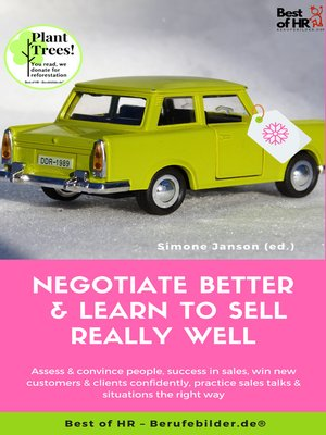 cover image of Negotiate Better & Learn to Sell really well