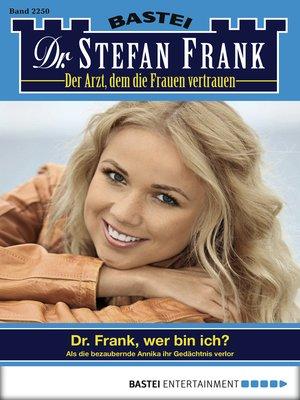 cover image of Dr. Stefan Frank--Folge 2250