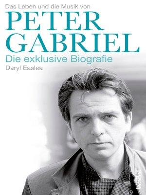 cover image of Peter Gabriel--Die exklusive Biografie